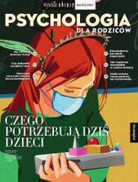 Psychologia dla rodziców 1/2021. Wysokie Obcasy. Wydanie specjalne - Opracowanie zbiorowe