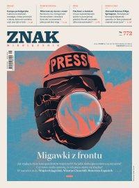 Miesięcznik Znak nr 772: Migawki z frontu - Opracowanie zbiorowe