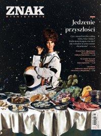 Miesięcznik Znak nr 776: Jedzenie przyszłości - Opracowanie zbiorowe