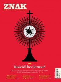 Miesięcznik Znak nr 786: Kościół bez Jezusa? - Opracowanie zbiorowe