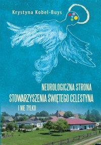 Neurologiczna strona Stowarzyszenia Świętego Celestyna i nie tylko - Krystyna Kobel-Buys