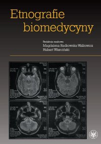 Etnografie biomedycyny - Magdalena Radkowska-Walkowicz