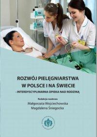 Rozwój pielęgniarstwa w Polsce i na świecie - interdyscyplinarna opieka nad rodziną - Małgorzata Wojciechowska