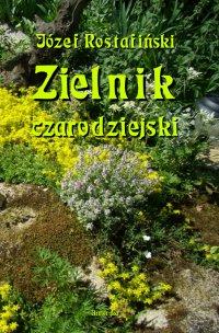 Zielnik czarodziejski - Józef Rostafiński
