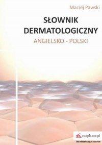 Słownik dermatologiczny angielsko-polski - Maciej Pawski