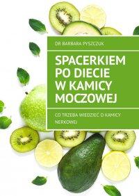 Spacerkiem podiecie wkamicy moczowej - dr Barbara Pyszczuk