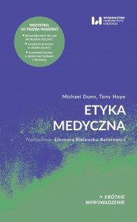 Etyka medyczna. Krótkie Wprowadzenie 25 - Michael Dunn