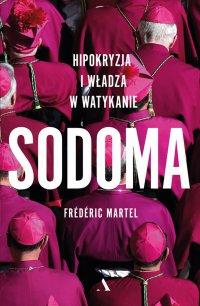Sodoma. Hipokryzja i władza w Watykanie - Frederic Martel