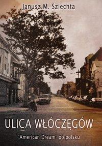 Ulica Włóczęgów - Janusz M. Szlechta