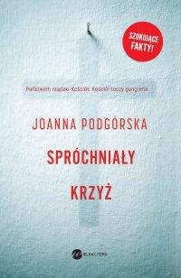 Spróchniały krzyż - Joanna Podgórska