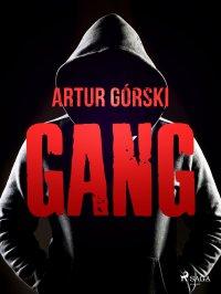 Gang - Artur Górski