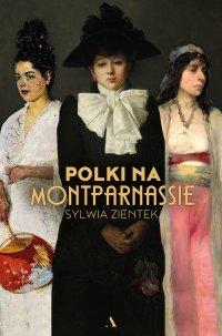 Polki na Montparnassie - Sylwia Zientek