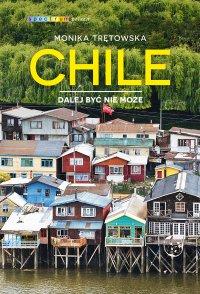 Chile. Dalej być nie może - Monika Trętowska