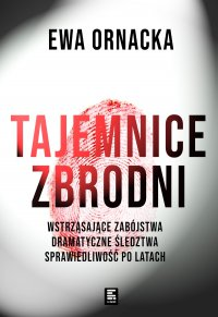 Tajemnice zbrodni - Ewa Ornacka