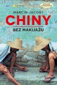 Chiny bez makijażu - Marcin Jacoby