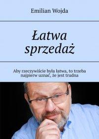Łatwa sprzedaż - Emilian Wojda
