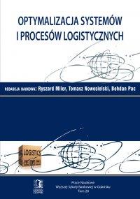 Optymalizacja systemów i procesów logistycznych. Tom 28 - Ryszard Miler