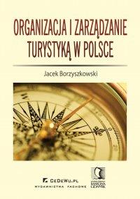 Organizacja i zarządzanie turystyką w Polsce - Jacek Borzyszkowski