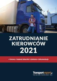 Zatrudnianie kierowców 2021. Umowy, badania lekarskie i szkolenia, dokumentacja - Praca Zbiorowa