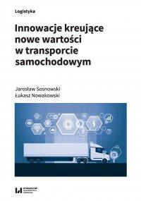 Innowacje kreujące nowe wartości w transporcie samochodowym - Jarosław Sosnowski