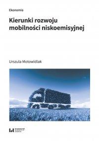 Kierunki rozwoju mobilności niskoemisyjnej - Urszula Motowidlak