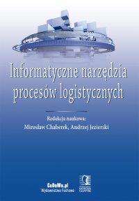 Informatyczne narzędzia procesów logistycznych - Mirosław Chaberek