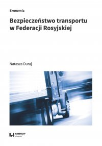 Bezpieczeństwo transportu w Federacji Rosyjskiej - Natasza Duraj