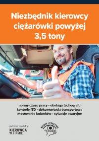 Niezbędnik kierowcy ciężarówki powyżej 3,5 tony - Praca Zbiorowa