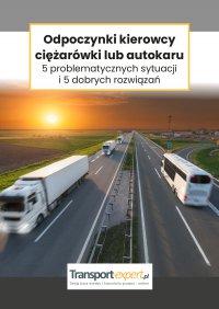 Odpoczynki kierowcy ciężarówki lub autokaru 5 problematycznych sytuacji i 5 dobrych rozwiązań - Adam Janus