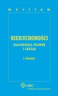 MERITUM Nieruchomości. Zagadnienia prawne i zarząd - Ewa Bończak-Kucharczyk