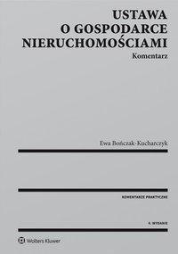 Ustawa o gospodarce nieruchomościami. Komentarz - Ewa Bończak-Kucharczyk