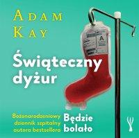 Świąteczny dyżur - Adam Kay