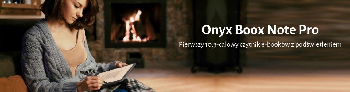 Onyx Boox Note Pro - pierwszy czytnik z ekranem 10 cali i podświetleniem